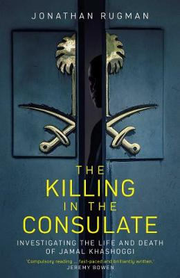 The Killing in the Consulate: Investigating the Life and Death of Jamal Khashoggi book