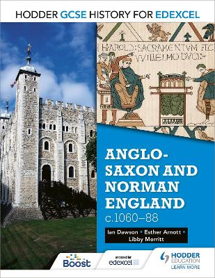 Hodder GCSE History for Edexcel: Anglo-Saxon and Norman England, c1060-88 by Esther Arnott