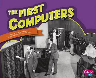 The First Computers by Megan Cooley Peterson