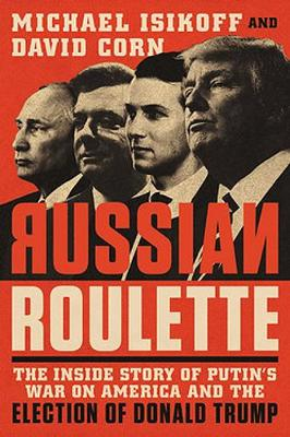 The Russian Roulette by Michael Isikoff