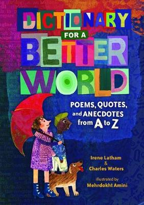 Dictionary for a Better World: Poems, Quotes, and Anecdotes from A to Z book