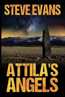 Attila's Angels by Steve Evans