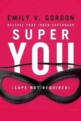 Super You by Emily V. Gordon