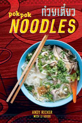 Pok Pok Noodles: Recipes from Thailand and Beyond by Andy Ricker