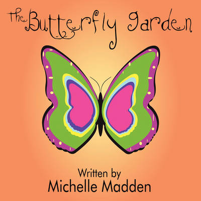 Butterfly Garden by Michelle Madden