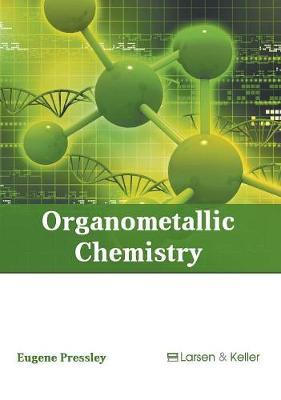 Organometallic Chemistry by Eugene Pressley