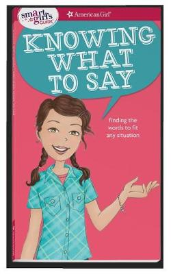 A Smart Girl's Guide: Knowing What to Say by Patti Kelley Criswell