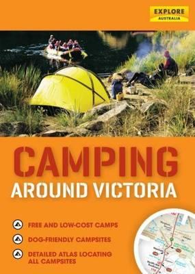 Camping Around Victoria by Explore Australia