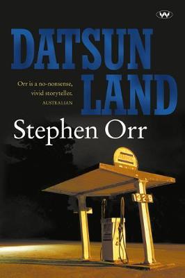 Datsunland by Stephen Orr