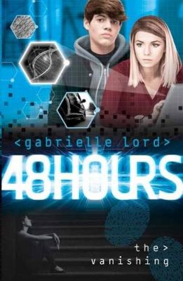 48 Hours #1: The Vanishing by Gabrielle Lord