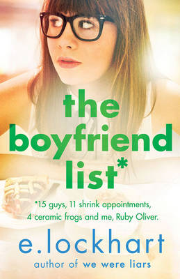 The Boyfriend List: A Ruby Oliver Novel 1 by E. Lockhart