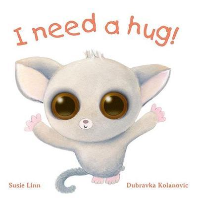 I need a Hug by Susie Linn