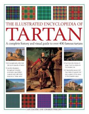 Illustrated Encyclopedia of Tartan by Iain Zaczek