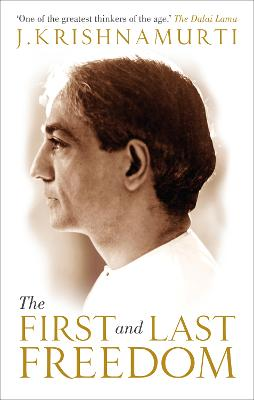 The First and Last Freedom by J Krishnamurti