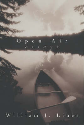 Open Air: Essays by William J. Lines