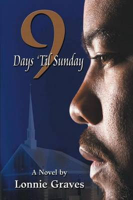 9 Days 'Til Sunday by Lonnie Graves