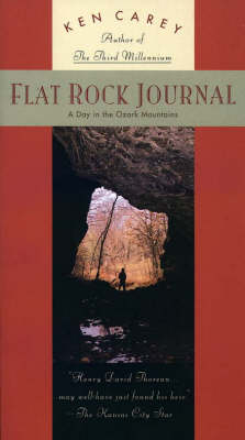Flat Rock Journal: A Day in the Ozark Mountains by Ken Carey