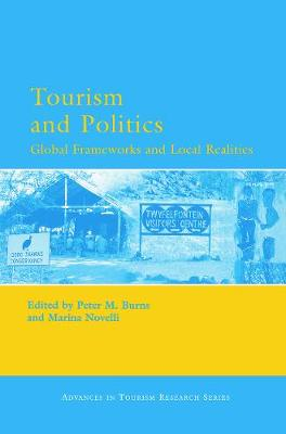 Tourism and Politics by Peter M. Burns
