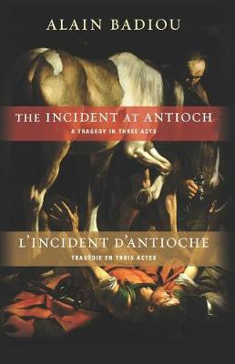 The Incident at Antioch / L'Incident d'Antioche: A Tragedy in Three Acts / Tragedie en trois actes book