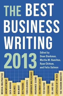The Best Business Writing 2013 by Dean Starkman