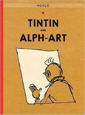 Adventures of Tintin: Tintin and Alph-Art by Herge