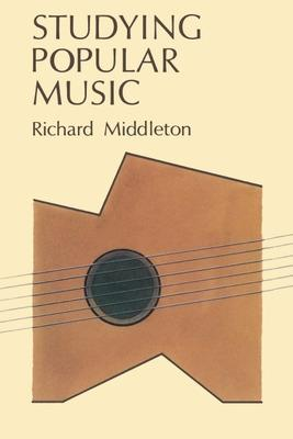STUDYING POPULAR MUSIC by Richard Middleton