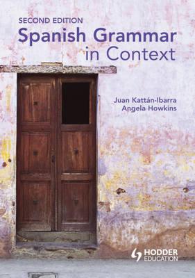 Spanish Grammar in Context by Juan Kattan Ibarra