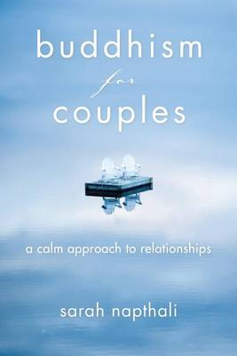 Buddhism for Couples by Sarah Napthali