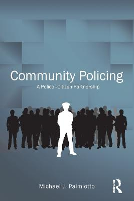 Community Policing by Michael J. Palmiotto