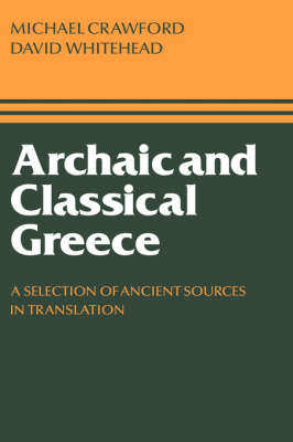Archaic and Classical Greece by Michael H. Crawford
