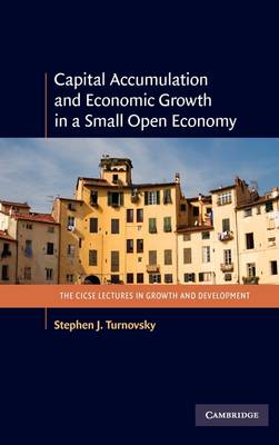Capital Accumulation and Economic Growth in a Small Open Economy by Stephen J. Turnovsky