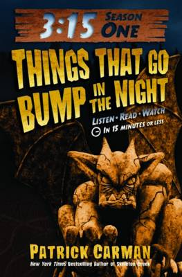 3:15 Season One: Things That Go Bump in the Night by Patrick Carman