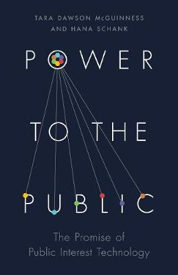 Power to the Public: The Promise of Public Interest Technology by Anne-Marie Slaughter