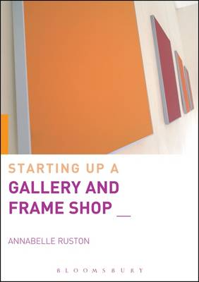 Starting Up a Gallery and Frame Shop by Annabelle Ruston
