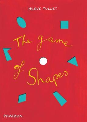 Game of Shapes by Herve Tullet