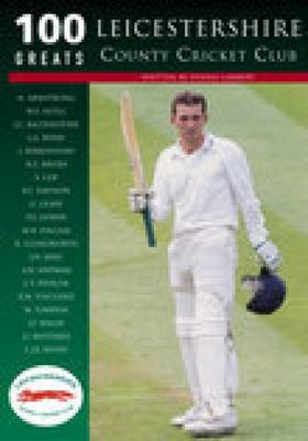 Leicestershire CCC by Dennis Lambert