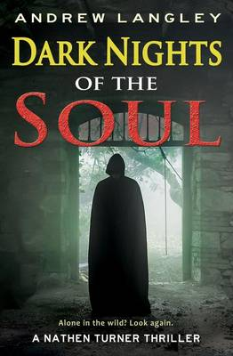 Dark Nights of the Soul: A Nathen Turner Thriller by Andrew Langley