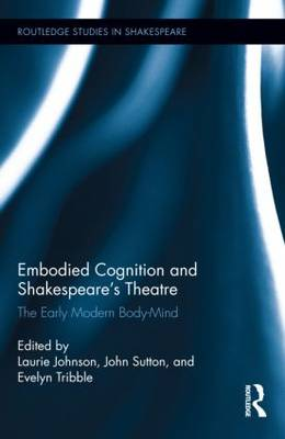 Embodied Cognition and Shakespeare's Theatre book
