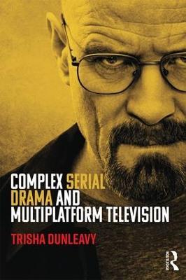 Complex Serial Drama and Multiplatform Television book