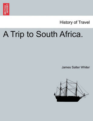 A Trip to South Africa. by James Salter Whiter