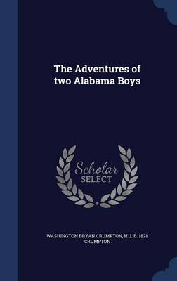 The Adventures of Two Alabama Boys by Washington Bryan Crumpton