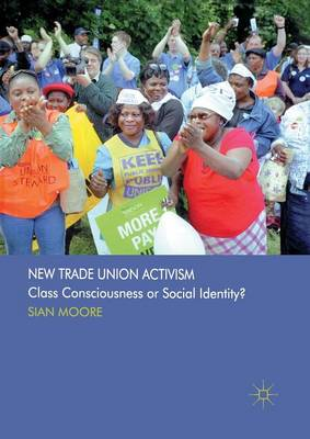 New Trade Union Activism by S. Moore