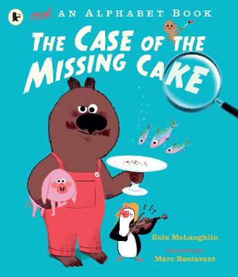 Not an Alphabet Book: The Case of the Missing Cake book