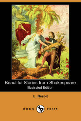 Beautiful Stories from Shakespeare (Illustrated Edition) (Dodo Press) book