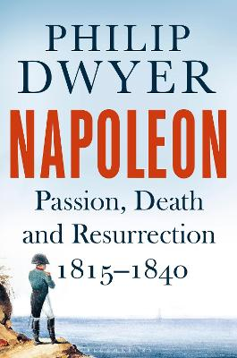 Napoleon by Philip Dwyer