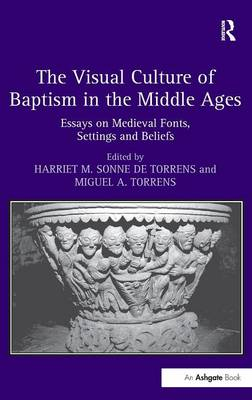Visual Culture of Baptism in the Middle Ages book