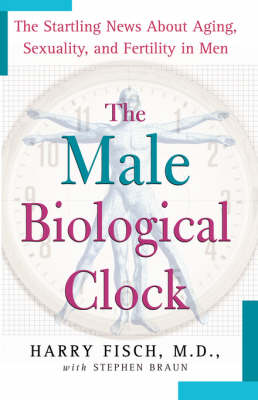 The Male Biological Clock by Harry Fisch