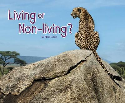 Living or Non-Living? by Abbie Dunne