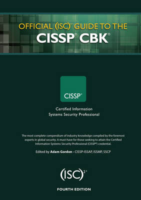 Official (ISC)2 Guide to the CISSP CBK, Fourth Edition by Adam Gordon