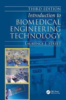 Introduction to Biomedical Engineering Technology by Laurence J. Street